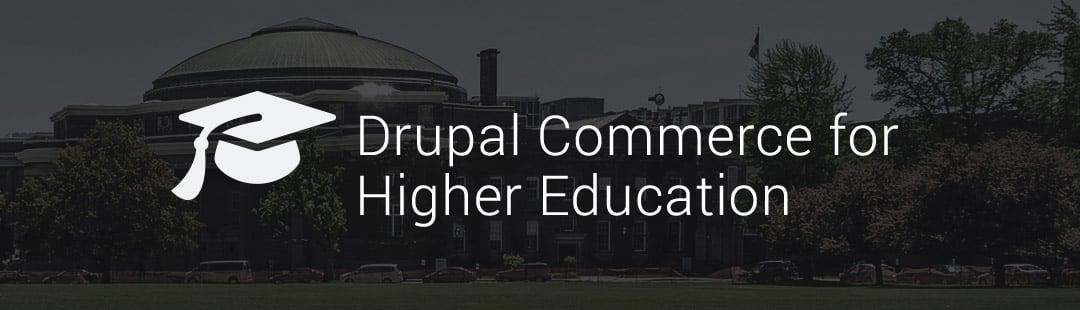 Drupal Commerce for Higher Education